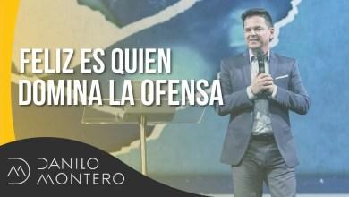 Photo of Feliz es quien domina la ofensa – Danilo Montero