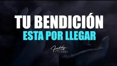 Photo of Tu bendición esta por llegar – Freddy DeAnda