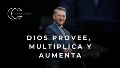 Photo of Dios provee, multiplica y aumenta – Pastor Cash Luna, Iglesia Casa de Dios