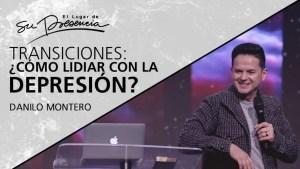 ¿Cómo lidiar con la depresión? (En las transiciones) – Danilo Montero