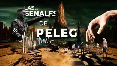 Photo of Las Señales de Peleg – Apóstol German Ponce