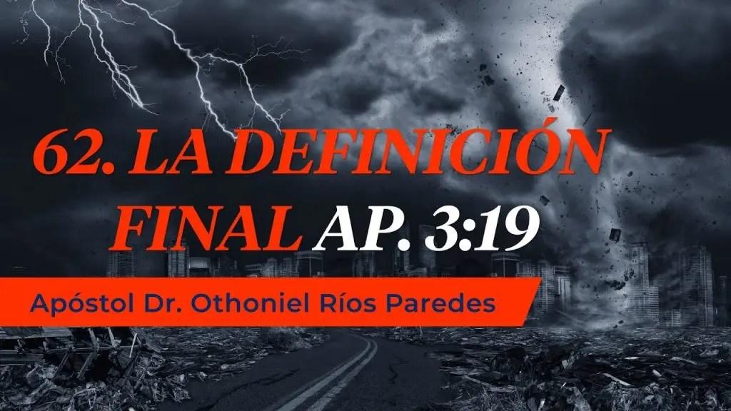 Lee más sobre el artículo La Definición Final – Apóstol Dr. Othoniel Ríos Paredes
