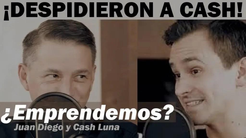 El día que despidieron a Cash Luna – Juan Diego y Cash Luna