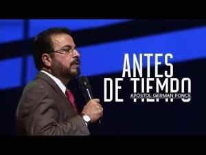 Apóstol German Ponce – Antes de Tiempo