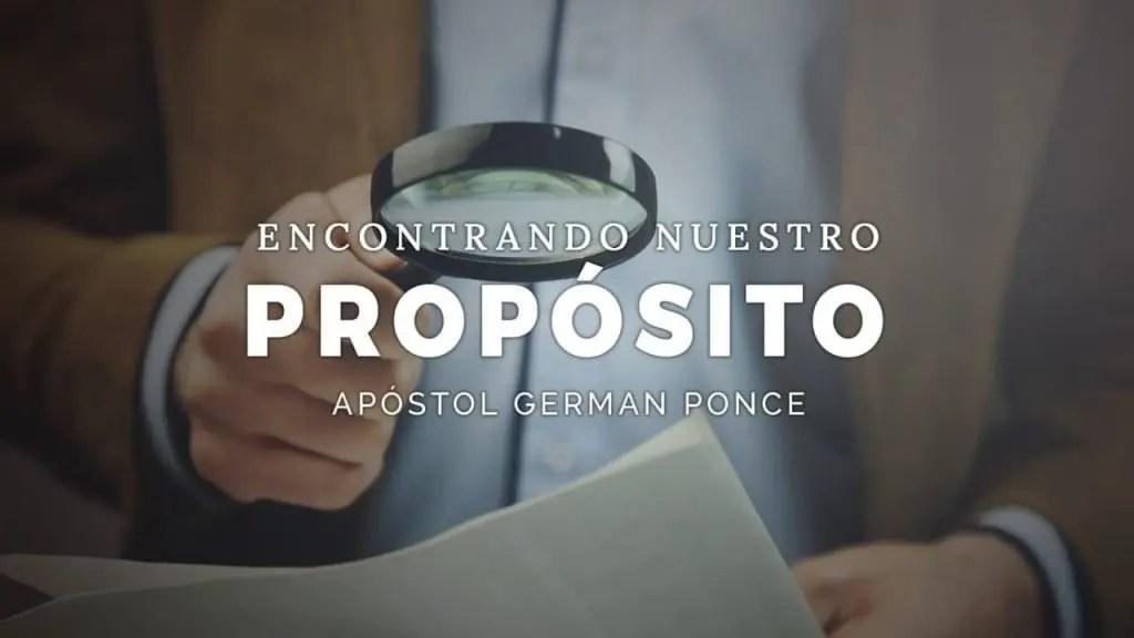 Lee más sobre el artículo Apóstol German Ponce – Encontrando Nuestro Propósito