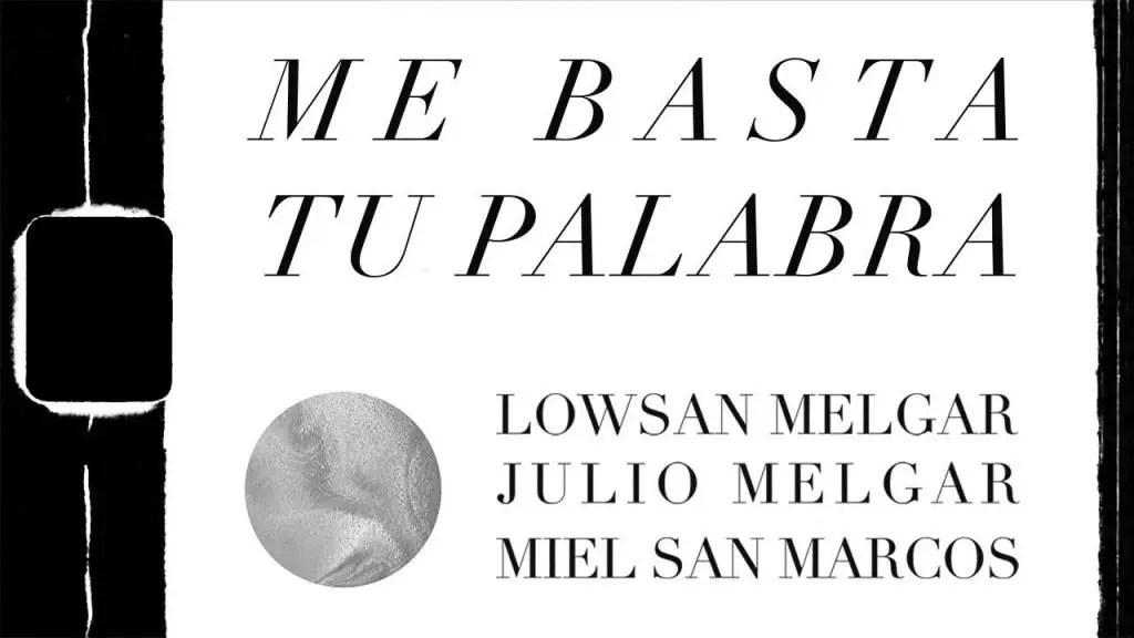 Lee más sobre el artículo Lowsan Melgar – Me basta tu palabra – ft. Julio Melgar y Miel San Marcos
