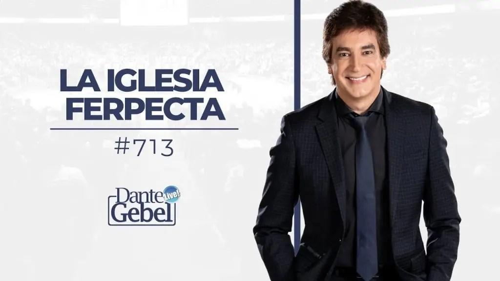 Dante Gebel – La iglesia perpecta