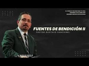 Lee más sobre el artículo Fuentes de bendición II – Pastor Gustavo Sanchinel