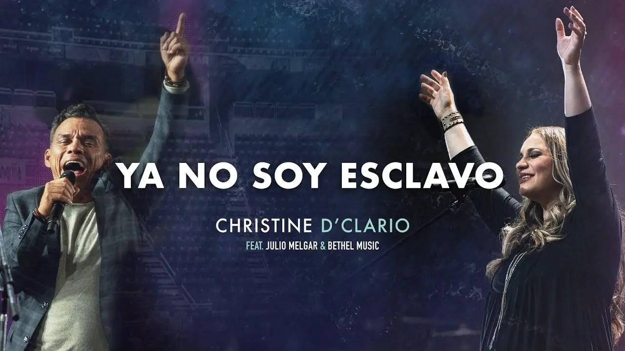 Lee más sobre el artículo Christine D'Clario (Ft. Julio Melgar & Bethel Music) – Ya No Soy Esclavo