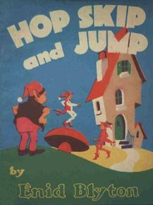 Hop Skip and Jump by Enid Blyton