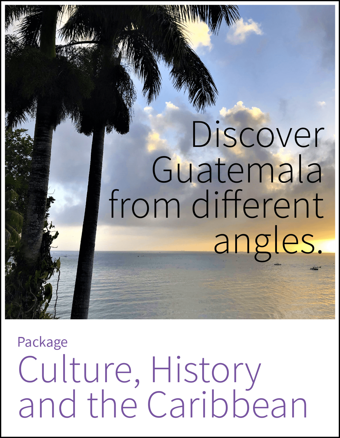 Culture, History and the Caribbean, 10-day package.