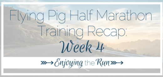 Half Marathon Training Recap: Week 4 | Enjoying the Run