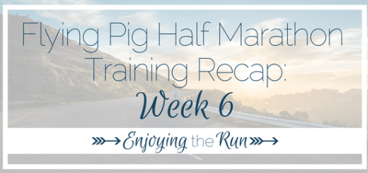 Half Marathon Training Recap: Week 6 | Enjoying the Run