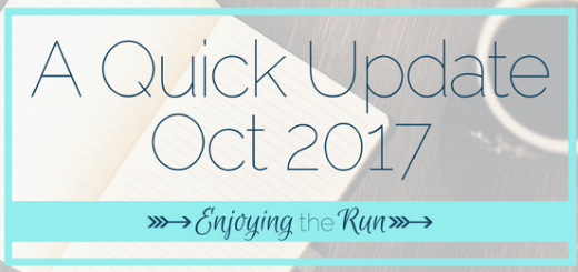 A Quick Update 10.26.17 | Enjoying the Run
