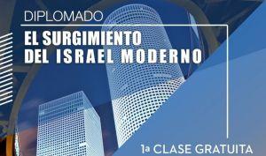 Aún estás a tiempo de inscribirte al Diplomado El Surgimiento del Israel Moderno donde se abordarán diversos temas sobre el Israel moderno