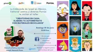 La Embajada de Israel en México convoca al taller Creatividad en Casa: Elabora tu autorretrato con materiales reciclados, con Hanoch Piven