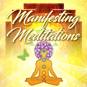 Manifesting Meditations