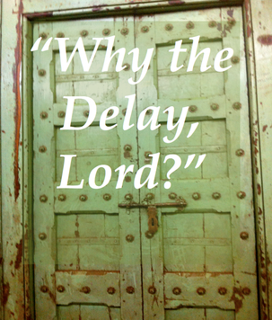 Why Does God Allow Frustration and Delays?