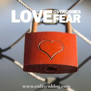 Love Overcomes Fear