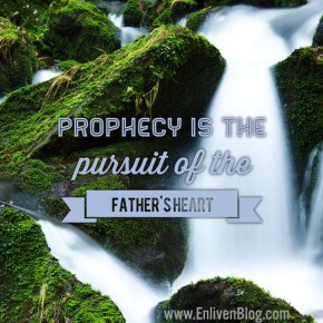 Prophecy, Father's Heart