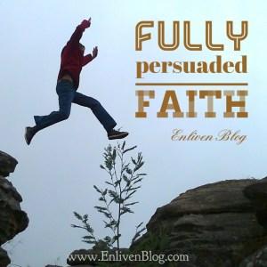 Fully Persuaded Faith