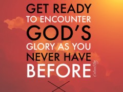 Discernment: Get ready to encounter the glory of God like never before