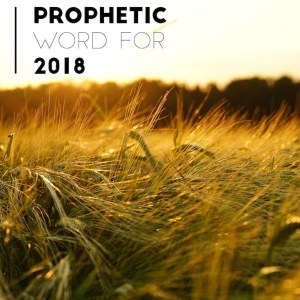 Prophetic Word for 2018
