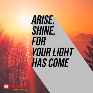 Arise, Shine! A Prophetic Word for Discerners
