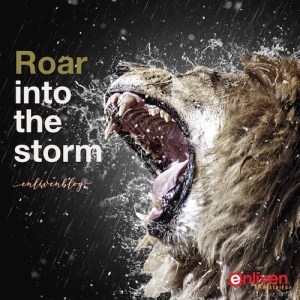 Prophetic Word, roar into the Storm