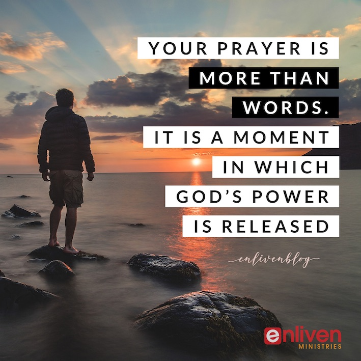Your Prayer is Releasing God's Power!