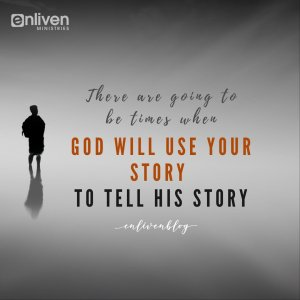 God will use your story to tell His story