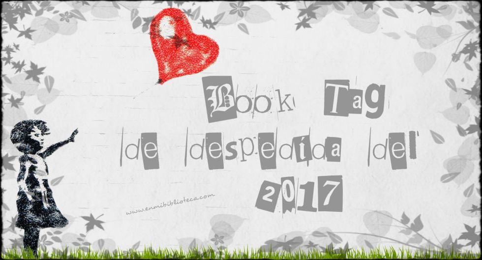 Book tag de despedida del 2017