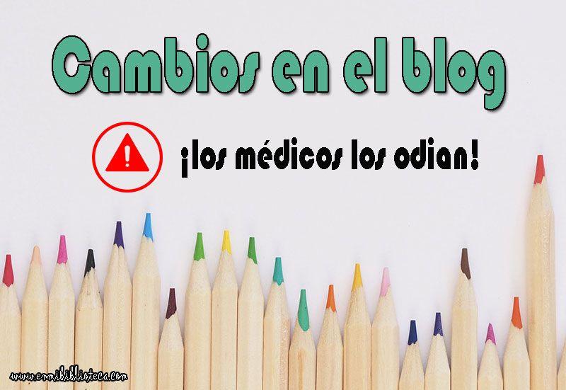 Cambios en el blog… ¡los médicos los odian!