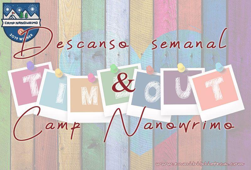 Descanso semanal & Camp NaNoWriMo