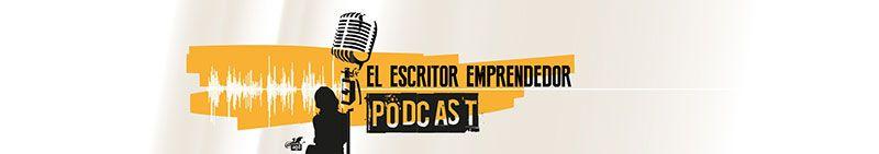 5 pódcast para lectores y escritores: El escritor emprendedor