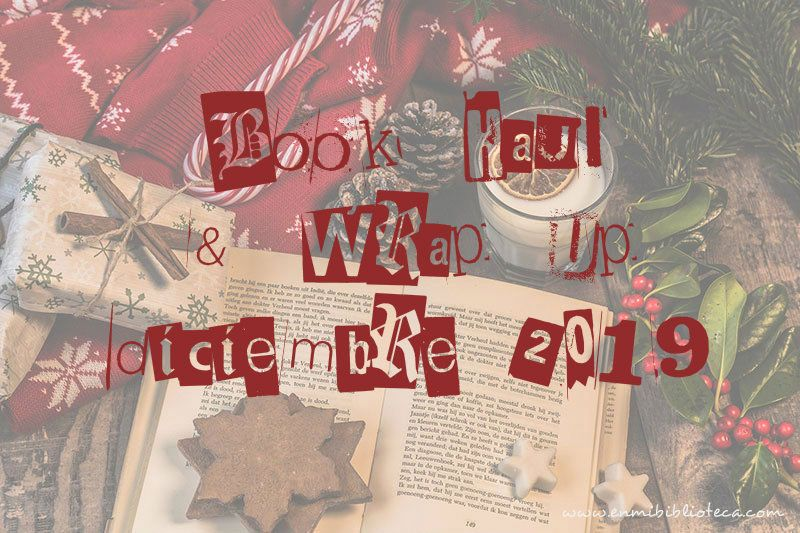 Book haul & Wrap up de diciembre 2019