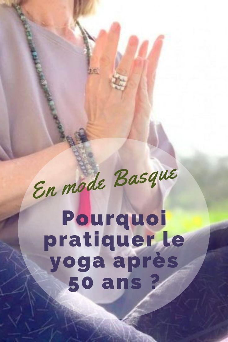 pourquoi pratiquer le yoga après 50 ans