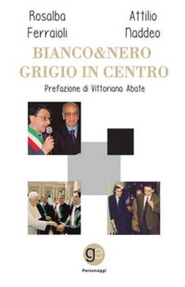 """""""Bianco&Nero Grigio in Centro"""""""