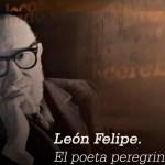 leon felipe el poeta peregrino