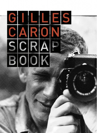 Gilles Caron, Scrapbook, coedition Fondation Gilles Caron et Editions Lienart