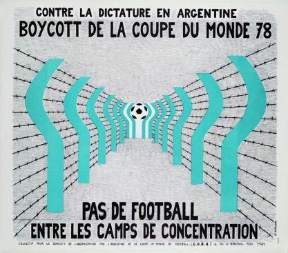 """Jean Francois Batellier, Affiche boycott coupe du Monde 78. Musee National du Sport Nice - Exposition """"Nous sommes Foot"""" au Mucem - Marseille"""
