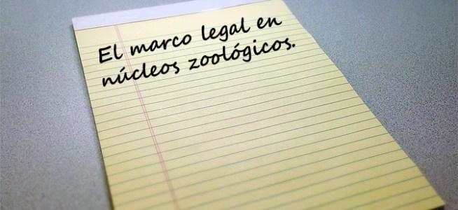 El marco legal en núcleos zoológicos