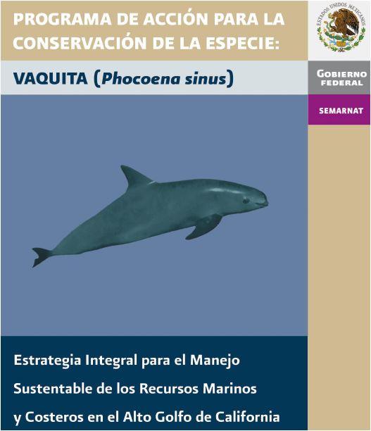 PROGRAMA DE ACCION PARA LA CONSERVACION DE LA ESPECIE: VAQUITA (Phocoena sinus).