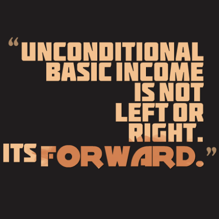 Unconditional basic income is not left or right. It's forward.