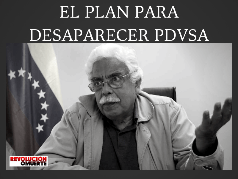 HE AQUÍ EL PLAN PARA DESAPARECER PDVSA