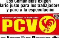 Los Comunistas Exigen salario justo para los trabajadores y paro a la especulación.