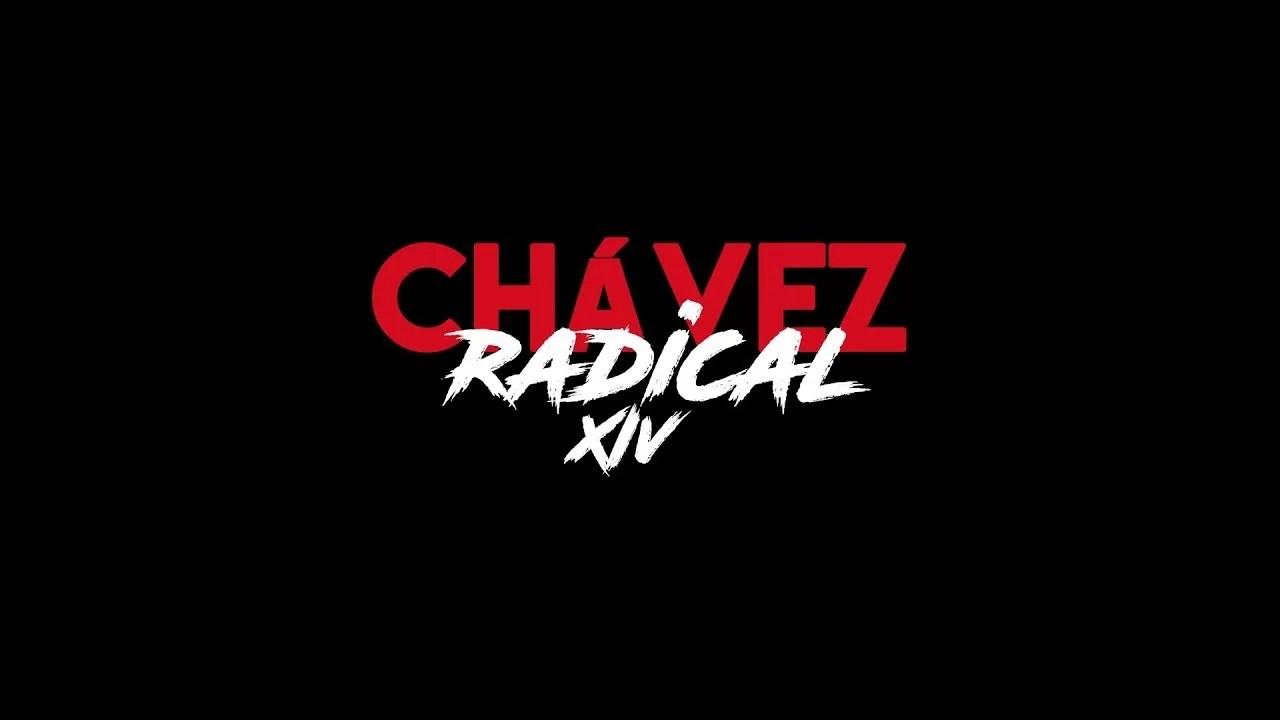 Chávez Radical XIV: