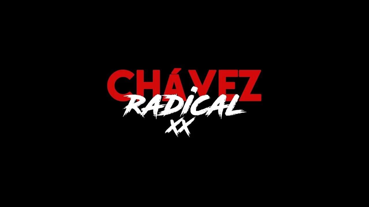 Chávez Radical XX: