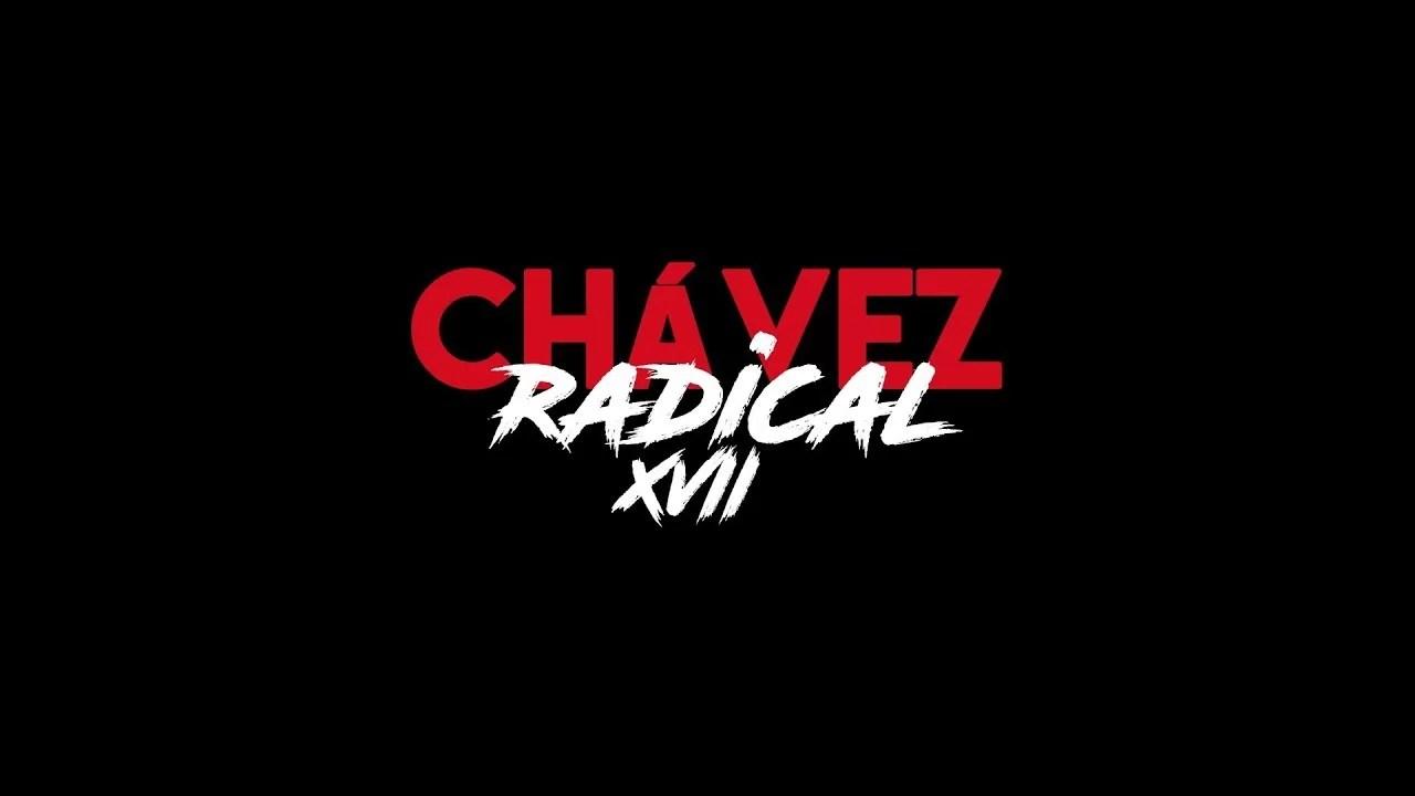 Chávez Radical XVII: