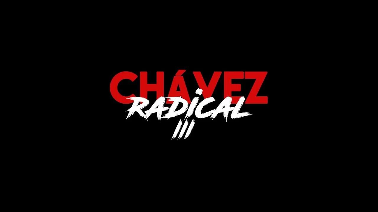 Chávez Radical III: